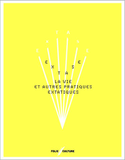 « Extase, la vie et autres pratiques extatiques »